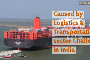 Caused by Logistics & Transportation sector Challenge in India