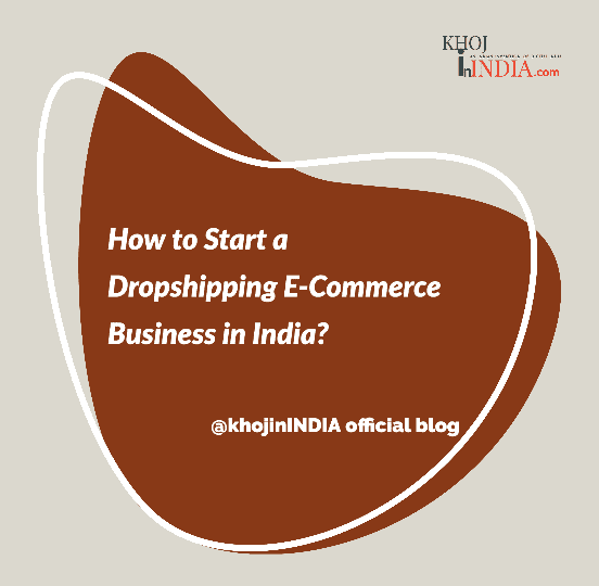How to Start a Dropshipping E-Commerce Business in India?
