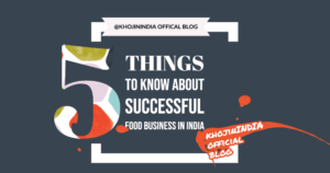 The Ultimate 5 things to know about successful food business in India